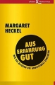 Heckel, Margaret: Aus Erfahrung gut