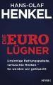 Henkel, Hans-Olaf: Die Euro-Lügner