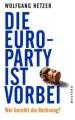 Hetzer, Wolfgang: Die Euro-Party ist vorbei