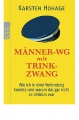 Hohage, Karsten: Männer-WG mit Trinkzwang