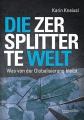 Kneissl, Karin: Die zersplitterte Welt