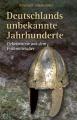 Schmoeckel, Reinhard: Deutschlands unbekannte Jahrhunderte
