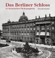 Schneider, Richard: Das Berliner Schloß