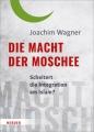 Wagner, Die Macht der Moschee