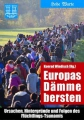Windisch, Europas Dämme bersten